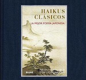 «Haikus clásicos. La mejor poesía japonesa»