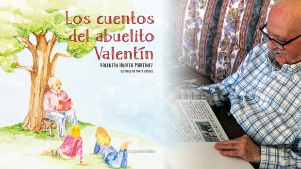 «Los cuentos del abuelito Valentín» es el primer libro de Valentín Huertas, de 90 años